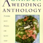 [PDF] [EPUB] Into The Garden: A Wedding Anthology: Poetry and Prose on Love and Marriage Download