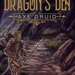 [PDF] [EPUB] Into the Dragon's Den (Axe Druid, #2) Download