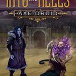 [PDF] [EPUB] Into the Hells (Axe Druid, #3) Download