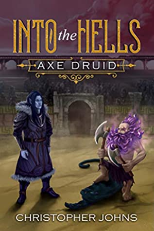 [PDF] [EPUB] Into the Hells (Axe Druid, #3) Download by Christopher  Johns