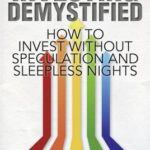 [PDF] [EPUB] Investing Demystified: How to Invest Without Speculation and Sleepless Nights Download