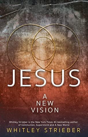 [PDF] [EPUB] Jesus: A New Vision Download by Whitley Strieber