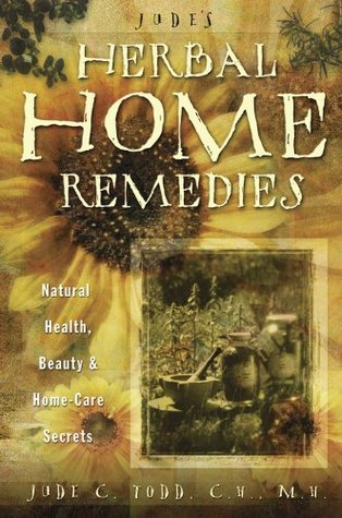 [PDF] [EPUB] Jude's Herbal Home Remedies: Natural Health, Beauty and Home-Care Secrets Download by Jude C. Todd
