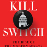 [PDF] [EPUB] Kill Switch: The Rise of the Modern Senate and the Crippling of American Democracy Download