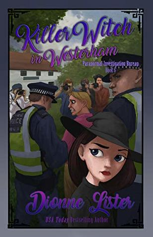 [PDF] [EPUB] Killer Witch in Westerham (Paranormal Investigation Bureau Cosy Mystery Book 6) Download by Dionne Lister