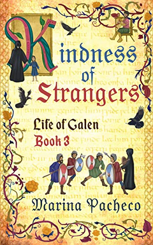 [PDF] [EPUB] Kindness of Strangers (Life of Galen Book 3) Download by Marina Pacheco