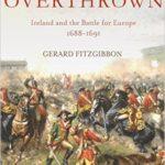 [PDF] [EPUB] Kingdom Overthrown: The Battle for Ireland 1688-91 Download
