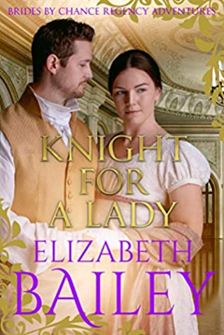[PDF] [EPUB] Knight For A Lady (Brides By Chance Regency Adventures Book 3) Download by Elizabeth Bailey