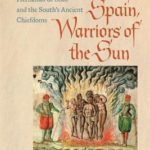 [PDF] [EPUB] Knights of Spain, Warriors of the Sun: Hernando de Soto and the South's Ancient Chiefdoms Download