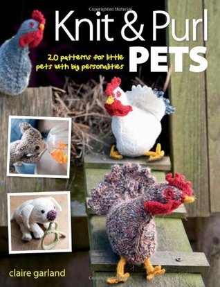 [PDF] [EPUB] Knit and Purl Pets Download by Claire Garland