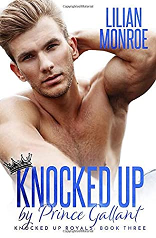 [PDF] [EPUB] Knocked Up by Prince Gallant (Knocked Up Royals) Download by Lilian Monroe