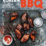 [PDF] [EPUB] Korean BBQ: Master Your Grill in Seven Sauces [a Cookbook] Download