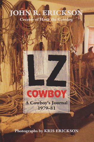 [PDF] [EPUB] LZ Cowboy: A Cowboy's Journal 1979-1981 Download by John R. Erickson