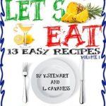 [PDF] [EPUB] Lets Eat: 13 Easy Recipes Download
