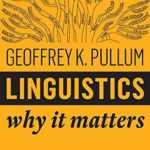 [PDF] [EPUB] Linguistics: Why It Matters Download