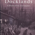 [PDF] [EPUB] London's Docklands: A History of the Lost Quarter Download