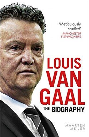 [PDF] [EPUB] Louis van Gaal: The Biography Download by Maarten Meijer