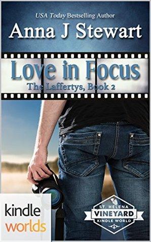 [PDF] [EPUB] Love in Focus (St. Helena Vineyard Kindle Worlds Novella; The Laffertys Book 2) Download by Anna J. Stewart