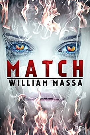 [PDF] [EPUB] Match: A Supernatural Thriller Download by William Massa