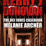 [PDF] [EPUB] Melanie Archer (The DCI Jones Casebook #5) Download