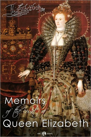 [PDF] [EPUB] Memoirs of the Court of Queen Elizabeth Download by Lucy Aikin