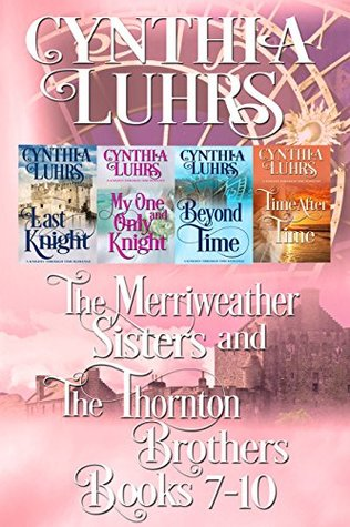 [PDF] [EPUB] Merriweather Sisters and Thornton Brothers Time Travel Romance Series Books 7-10 Download by Cynthia Luhrs