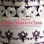 [PDF] [EPUB] Mich Turner's Cake Masterclass the Ultimate Step-By-Step Guide to Cake Decorating Perfection Download
