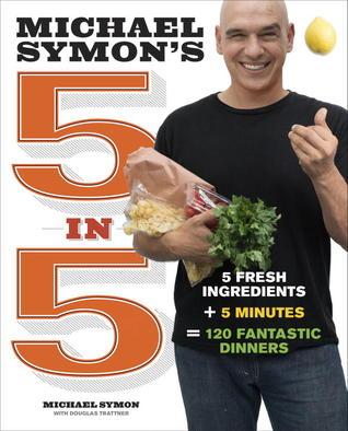[PDF] [EPUB] Michael Symon's 5 in 5: 5 Fresh Ingredients + 5 Minutes = 120 Fantastic Dinners Download by Michael Symon