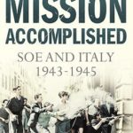 [PDF] [EPUB] Mission Accomplished: SOE and Italy 1943-1945 Download