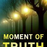 [PDF] [EPUB] Moment of Truth (Innocence Unit, #3) Download