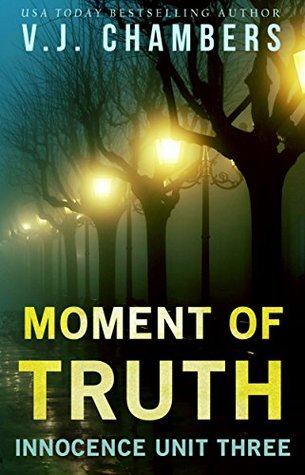 [PDF] [EPUB] Moment of Truth (Innocence Unit, #3) Download by V.J. Chambers