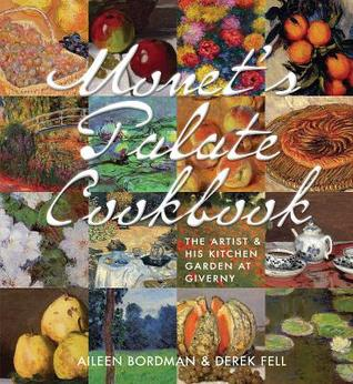 [PDF] [EPUB] Monet's Palate Cookbook: The Artist and His Kitchen Garden At Giverny Download by Aileen Bordman