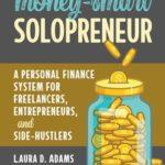 [PDF] [EPUB] Money-Smart Solopreneur: A Personal Finance System for Freelancers, Entrepreneurs, and Side-Hustlers Download