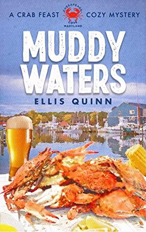 [PDF] [EPUB] Muddy Waters: A Crab Feast Cozy Mystery (The Crab Feast Cozy Mysteries Book 3) Download by Ellis Quinn