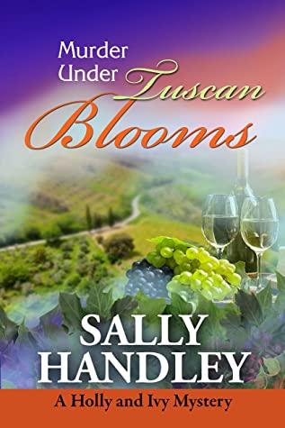 [PDF] [EPUB] Murder Under Tuscan Blooms Download by Sally Handley