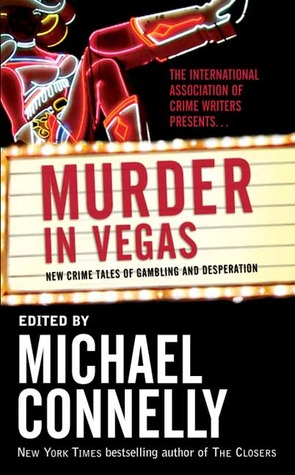 [PDF] [EPUB] Murder in Vegas: New Crime Tales of Gambling and Desperation Download by Michael Connelly