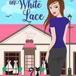[PDF] [EPUB] Murder in White Lace (Bridal Shop Mystery, #1) Download