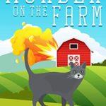 [PDF] [EPUB] Murder on the Farm: A Mrs. Flynn Cat Detective Mystery Download