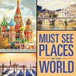 [PDF] [EPUB] Must See Places Of The World Download