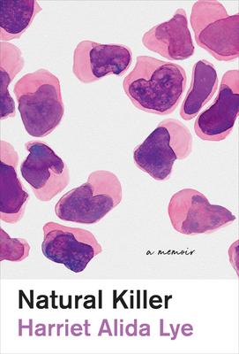 [PDF] [EPUB] Natural Killer: A Memoir Download by Harriet Alida Lye