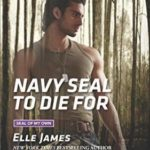 [PDF] [EPUB] Navy SEAL to Die For (SEAL of My Own #3) Download