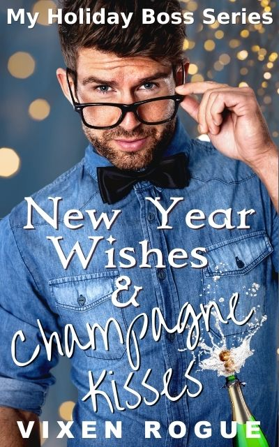 [PDF] [EPUB] New year wishes and champagne kisses (My holiday boss, #2) Download by Vixen Rogue