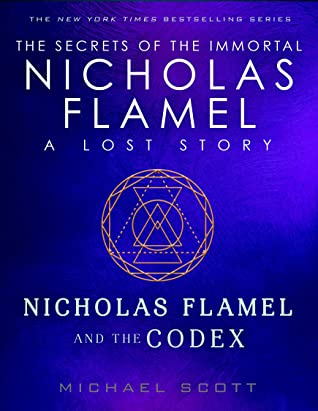 [PDF] [EPUB] Nicholas Flamel and the Codex (Lost Stories from the Secrets of the Immortal Nicholas Flamel, #1) Download by Michael Scott