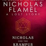 [PDF] [EPUB] Nicholas and the Krampus (Lost Stories from the Secrets of the Immortal Nicholas Flamel, #4) Download