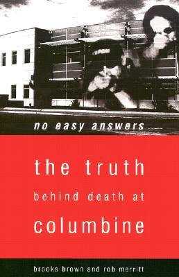 [PDF] [EPUB] No Easy Answers: The Truth Behind Death at Columbine Download by Brooks Brown