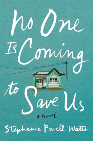 [PDF] [EPUB] No One Is Coming to Save Us Download by Stephanie Powell Watts
