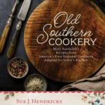 [PDF] [EPUB] Old Southern Cookery: Mary Randolph's Recipes from America's First Regional Cookbook Adapted for Today's Kitchen Download