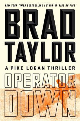 [PDF] [EPUB] Operator Down: A Pike Logan Thriller Download by Brad Taylor
