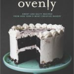 [PDF] [EPUB] Ovenly: Sweet and Salty Recipes from New York's Most Creative Bakery Download