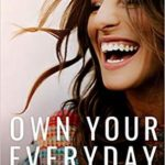 [PDF] [EPUB] Own Your Everyday:  Overcome the Pressure to Prove and Show Up for What You're Made to Do Download